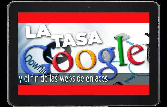 La Tasa Google: ¿Ángel o demonio?