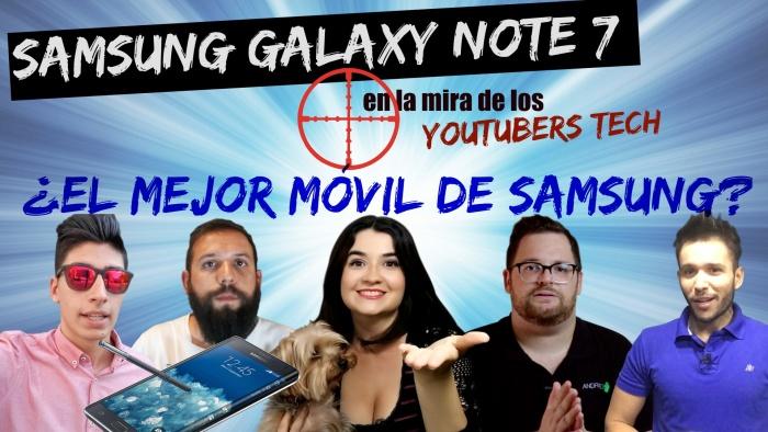 Samsung Galaxy Note 7: Características ideales y opiniones de los YouTubers Tech