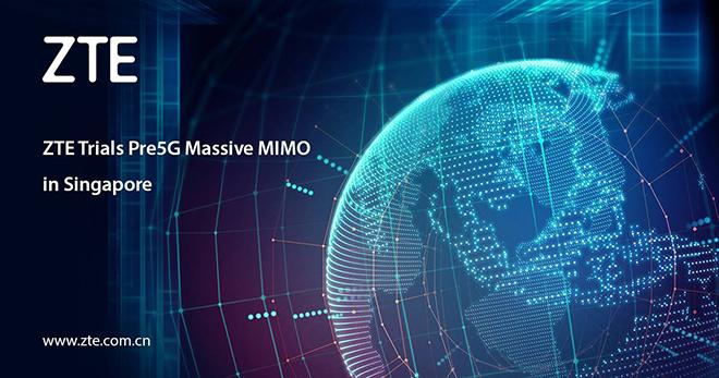 ZTE completa pruebas de Pre5G Massive MIMO en Singapur
