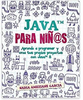 Portada del libro Java para niños Aprende a programar y crea tus propios proyectos